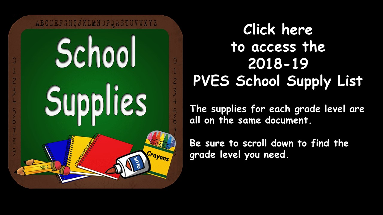 Click anywhere on this image to access the 2018-19 PVES School Supply Lists for all grades.